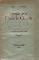 Voyages avec Frederic Chopin - Edouard Ganche
